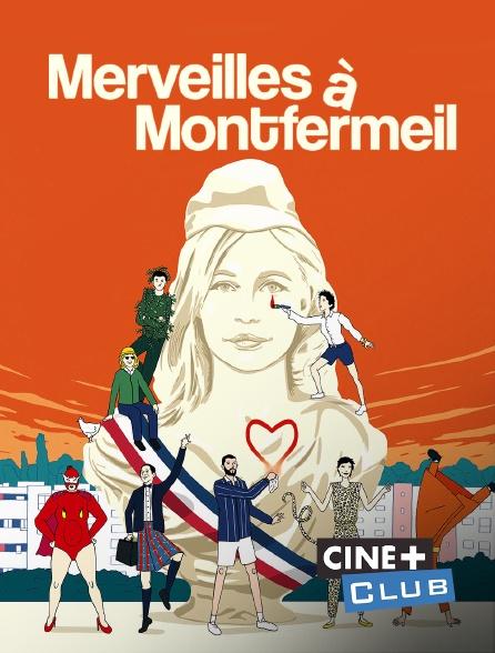 Ciné+ Club - Merveilles à Montfermeil