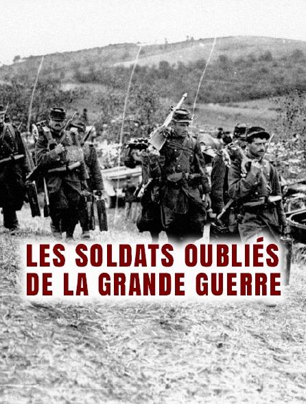 Les soldats oubliés de la Grande Guerre