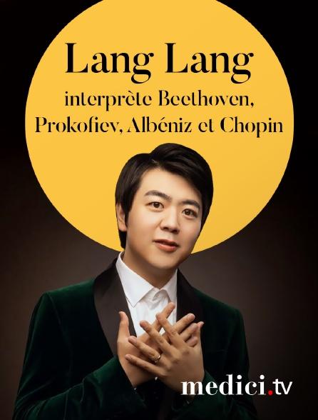 Medici - Lang Lang interprète Beethoven, Prokofiev, Albéniz et Chopin