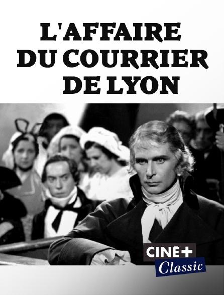 Ciné+ Classic - L'affaire du courrier de Lyon