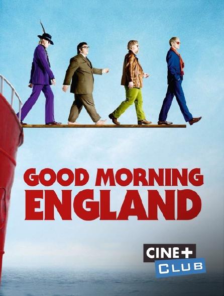 Ciné+ Club - Good Morning England