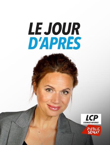 LCP Public Sénat - Le jour d'après