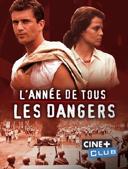 Ciné+ Club - L'année de tous les dangers