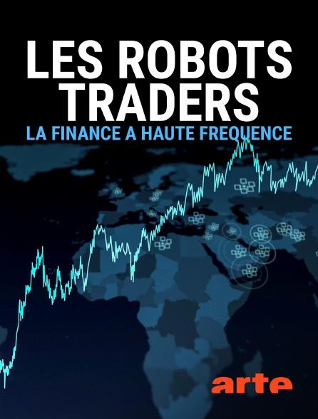 Arte - Les robots traders, la finance à haute fréquence
