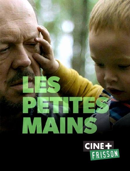 Ciné+ Frisson - Les petites mains