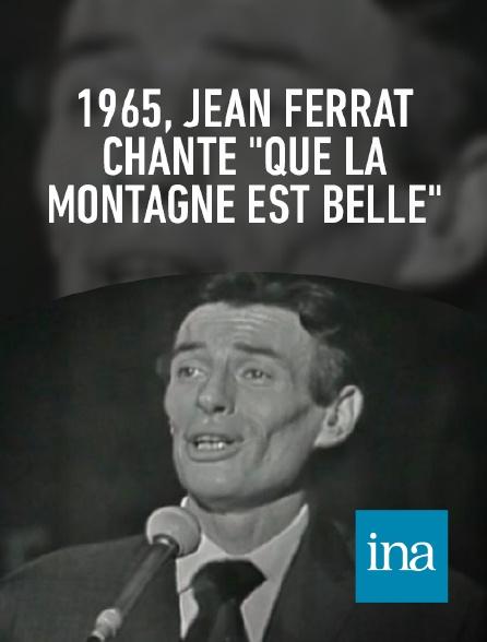 """INA - Jean Ferrat """"Que la montagne est belle"""""""