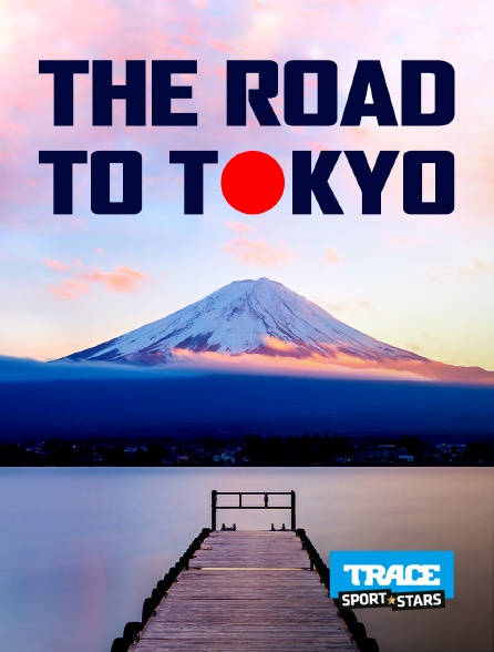 Trace Sport Stars - The Road To Tokyo