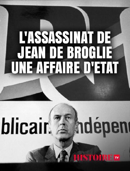 HISTOIRE TV - L'assassinat de Jean de Broglie, une affaire d'Etat