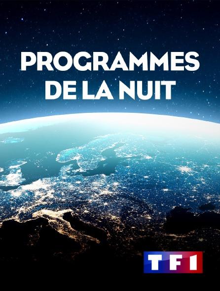 TF1 - Programmes de la nuit (Horaire sous réserves)