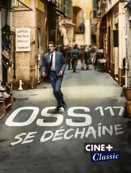 Ciné+ Classic - OSS 117 se déchaîne