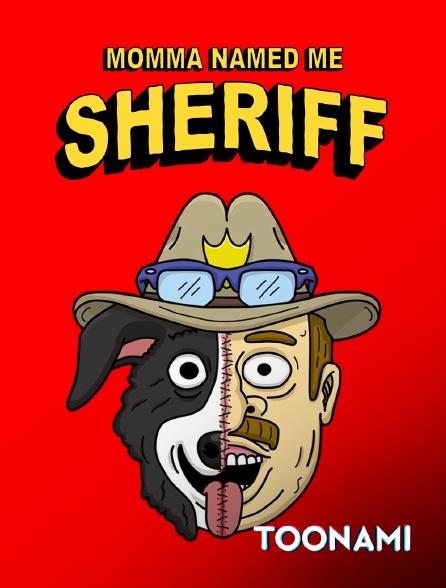 Toonami - Momma Named Me Sheriff