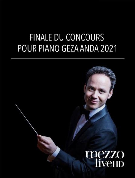 Mezzo Live HD - Finale du Concours pour piano Géza Anda 2021