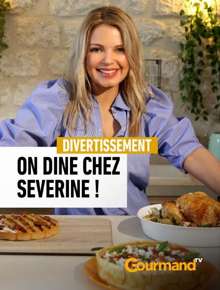 Gourmand TV - On dîne chez Séverine !