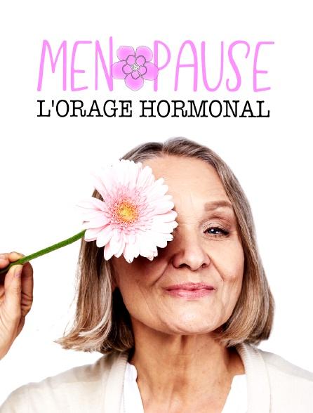 Ménopause : l'orage hormonal
