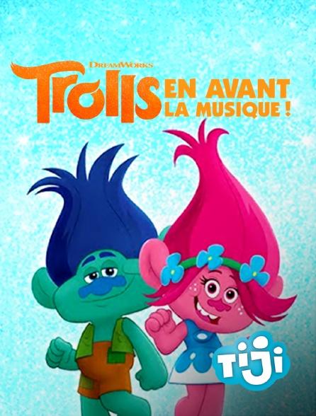 TIJI - Trolls : En avant la musique !