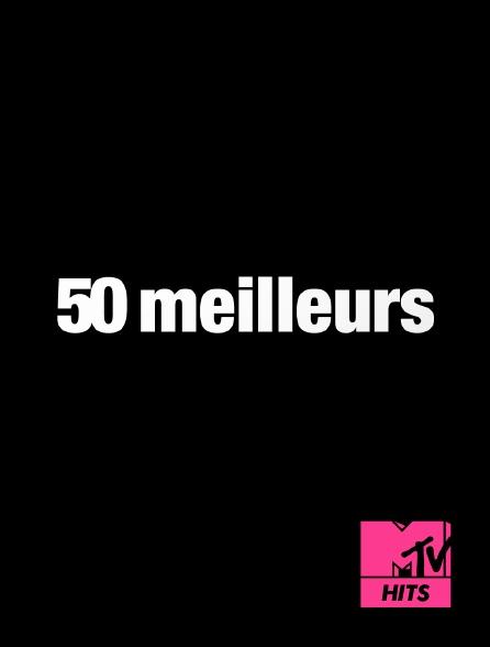 MTV Hits - Les 50 meilleurs