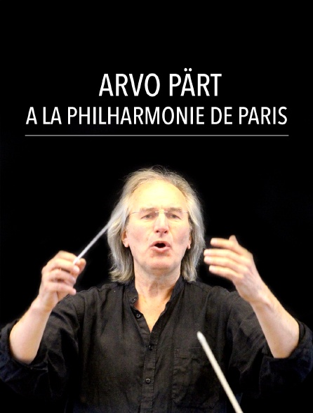 Arvo Pärt à la Philharmonie de Paris