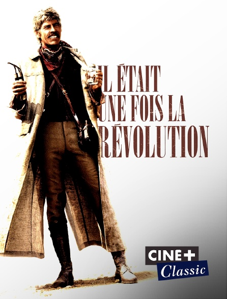 Ciné+ Classic - Il était une fois la Révolution