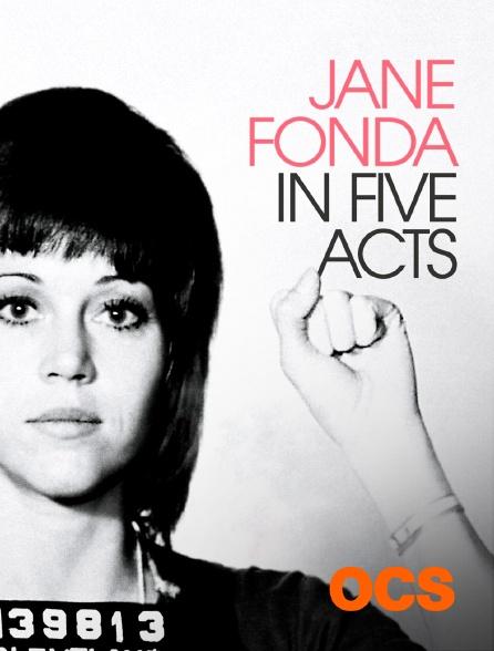 OCS - Jane Fonda in Five Acts