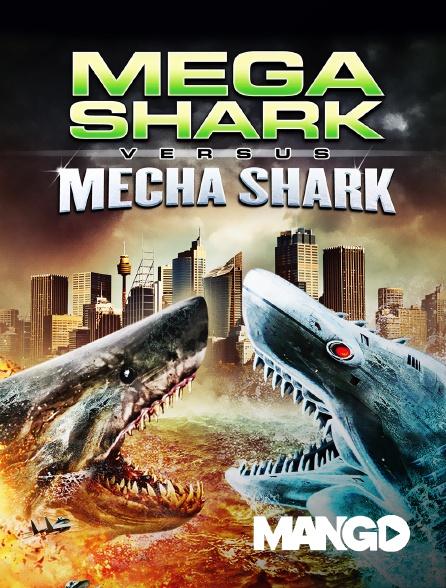 Mango - Mega Shark vs. Mecha Shark