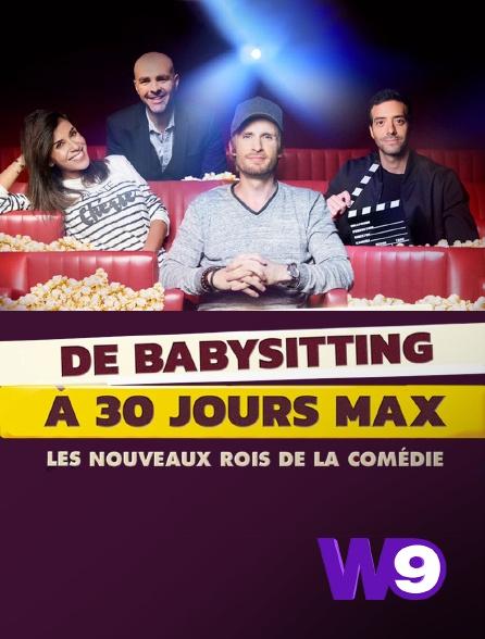 W9 - De Babysitting à 30 Jours max : les nouveaux rois de la comédie