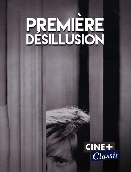 Ciné+ Classic - Première désillusion