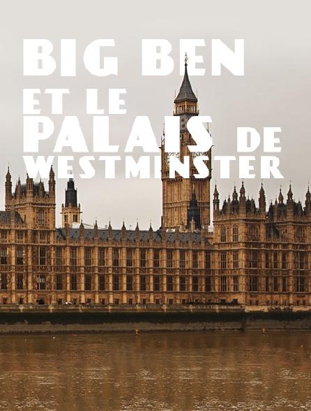 Big Ben et le palais de Westminster