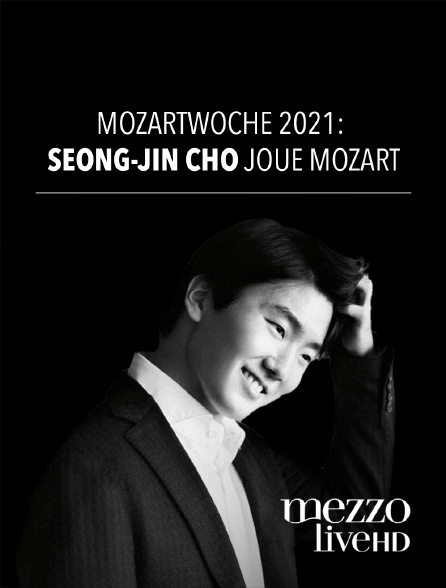 Mezzo Live HD - Mozartwoche 2021 : Seong-Jin Cho joue Mozart