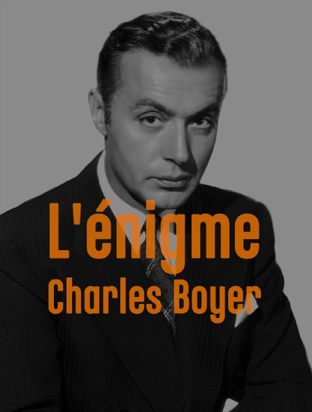 L'énigme Charles Boyer