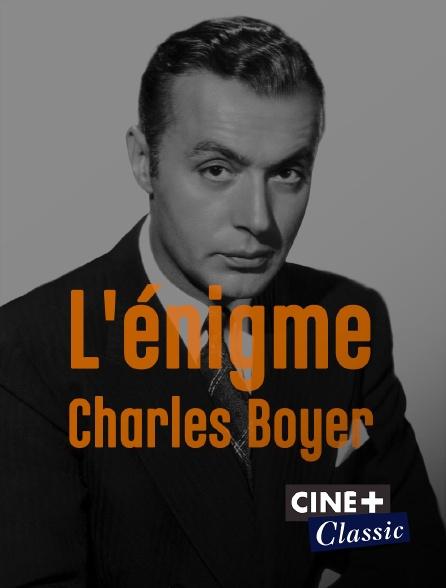 Ciné+ Classic - L'énigme Charles Boyer