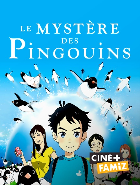 Ciné+ Famiz - Le mystère des pingouins