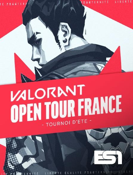 ES1 - VALORANT OPEN TOUR : TOURNOI D'ÉTÉ