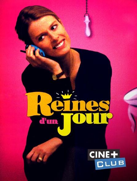 Ciné+ Club - Reines d'un jour