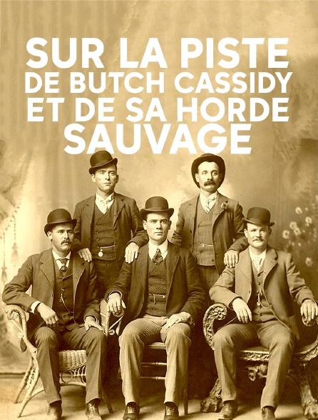 Sur la piste de Butch Cassidy et de sa Horde sauvage