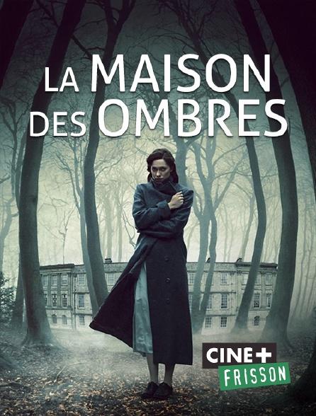 Ciné+ Frisson - La maison des ombres