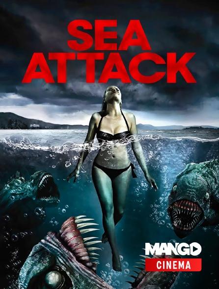 MANGO Cinéma - Sea Attack