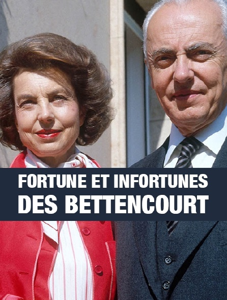 Fortune et infortunes des Bettencourt