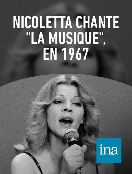 """INA - Nicoletta """"La Musique"""""""