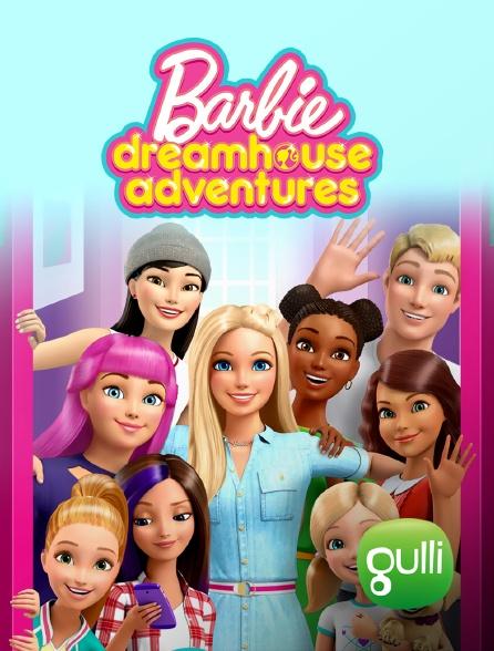 Gulli - Barbie Dreamhouse Adventures