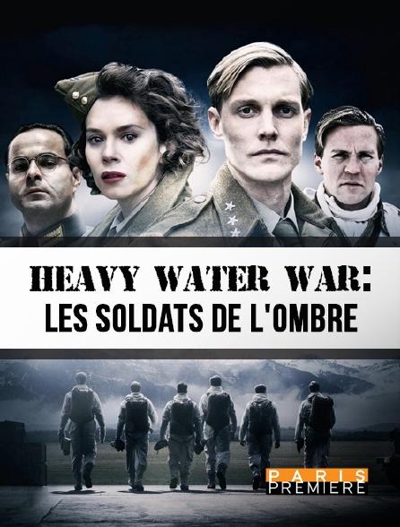 Paris Première - Heavy Water War : les soldats de l'ombre