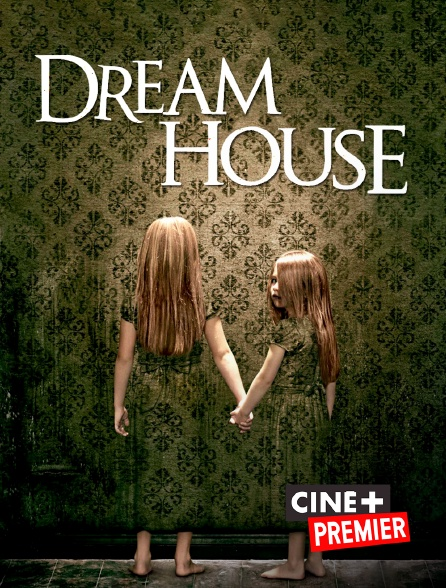 Ciné+ Premier - Dream House