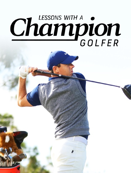 Lessons With A Champion Golfer