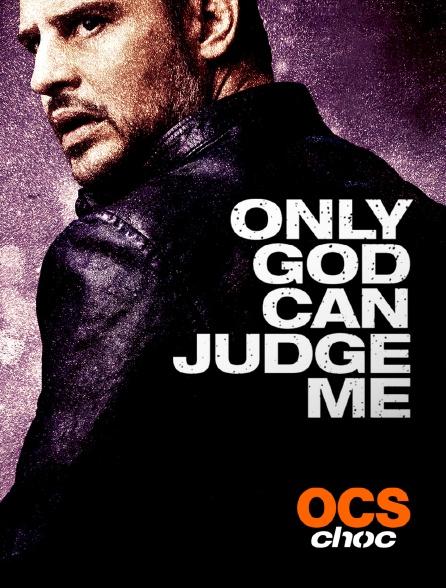 OCS Choc - Only god can judge me