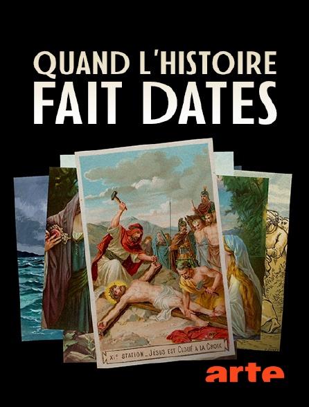 Arte - Quand l'histoire fait dates