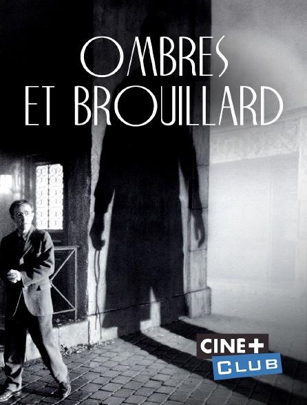 Ciné+ Club - Ombres et brouillard