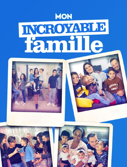 Mon incroyable famille