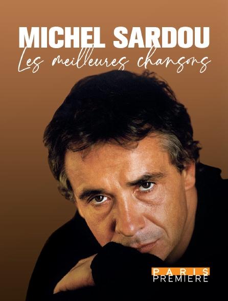 Paris Première - Michel Sardou, les meilleures chansons