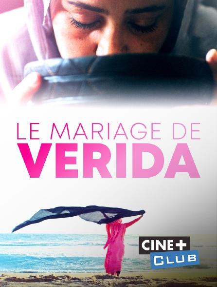 Ciné+ Club - Le mariage de Verida