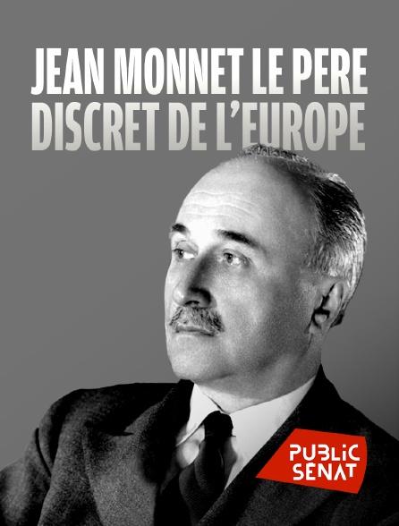 Public Sénat - Jean Monnet, le père discret de l'Europe