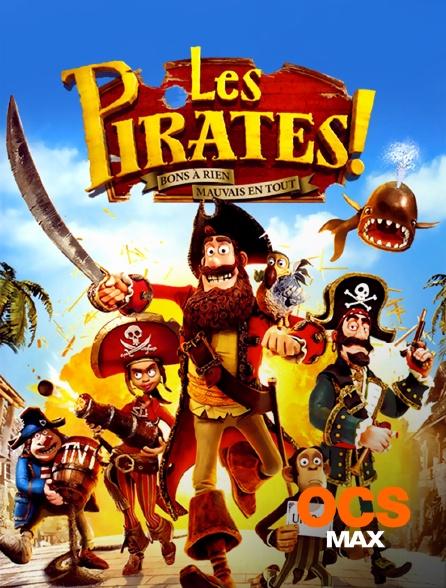 OCS Max - Les pirates ! Bons à rien, mauvais en tout